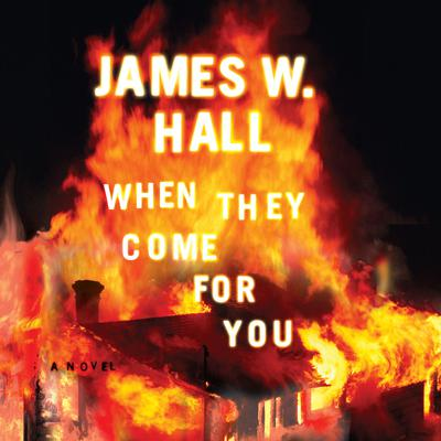 When They Come for You Audiobook, by James W. Hall