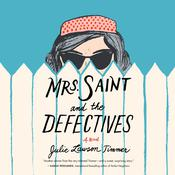Mrs. Saint and the Defectives: A Novel Audiobook, by Julie Lawson Timmer