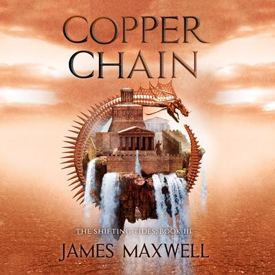 Copper Chain Audiobook, by James Maxwell