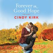 Forever in Good Hope Audiobook, by Cindy Kirk