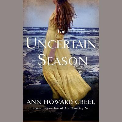 The Uncertain Season Audiobook, by Ann Howard Creel