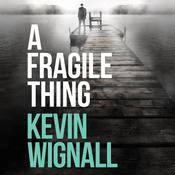 A Fragile Thing: A thriller Audiobook, by Kevin Wignall