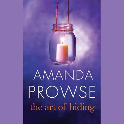 The Art of Hiding: A Novel Audiobook, by Amanda Prowse