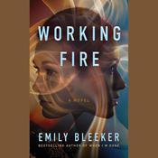 Working Fire: A Novel Audiobook, by Emily Bleeker