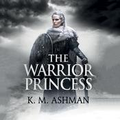 The Warrior Princess Audiobook, by K. M. Ashman