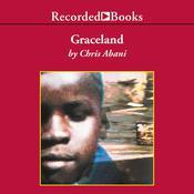 Graceland: A Novel, by Chris Abani|