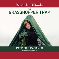 The Grasshopper Trap Audiobook, by Patrick F. McManus