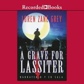 A Grave for Lassiter, by Loren Zane Grey