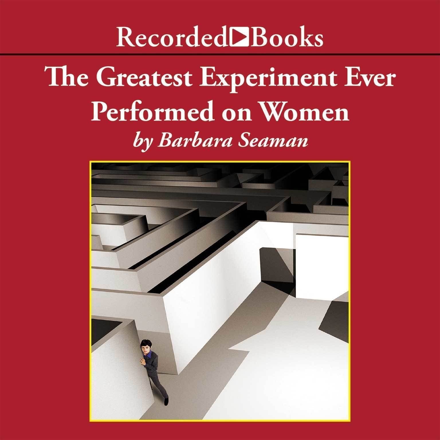 Printable The Greatest Experiment Ever Performed on Women: Exploding the Estrogen Myth Audiobook Cover Art