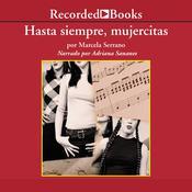 Hasta Siempre, Mujercitas, by Marcela Serrano