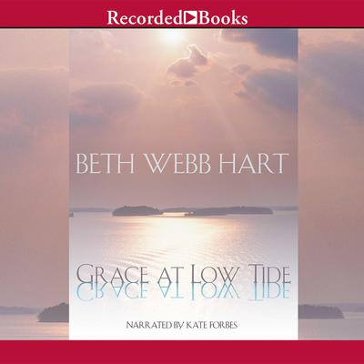 Grace at Low Tide Audiobook, by Beth Webb Hart