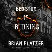 Bed-Stuy Is Burning: A Novel Audiobook, by Brian Platzer