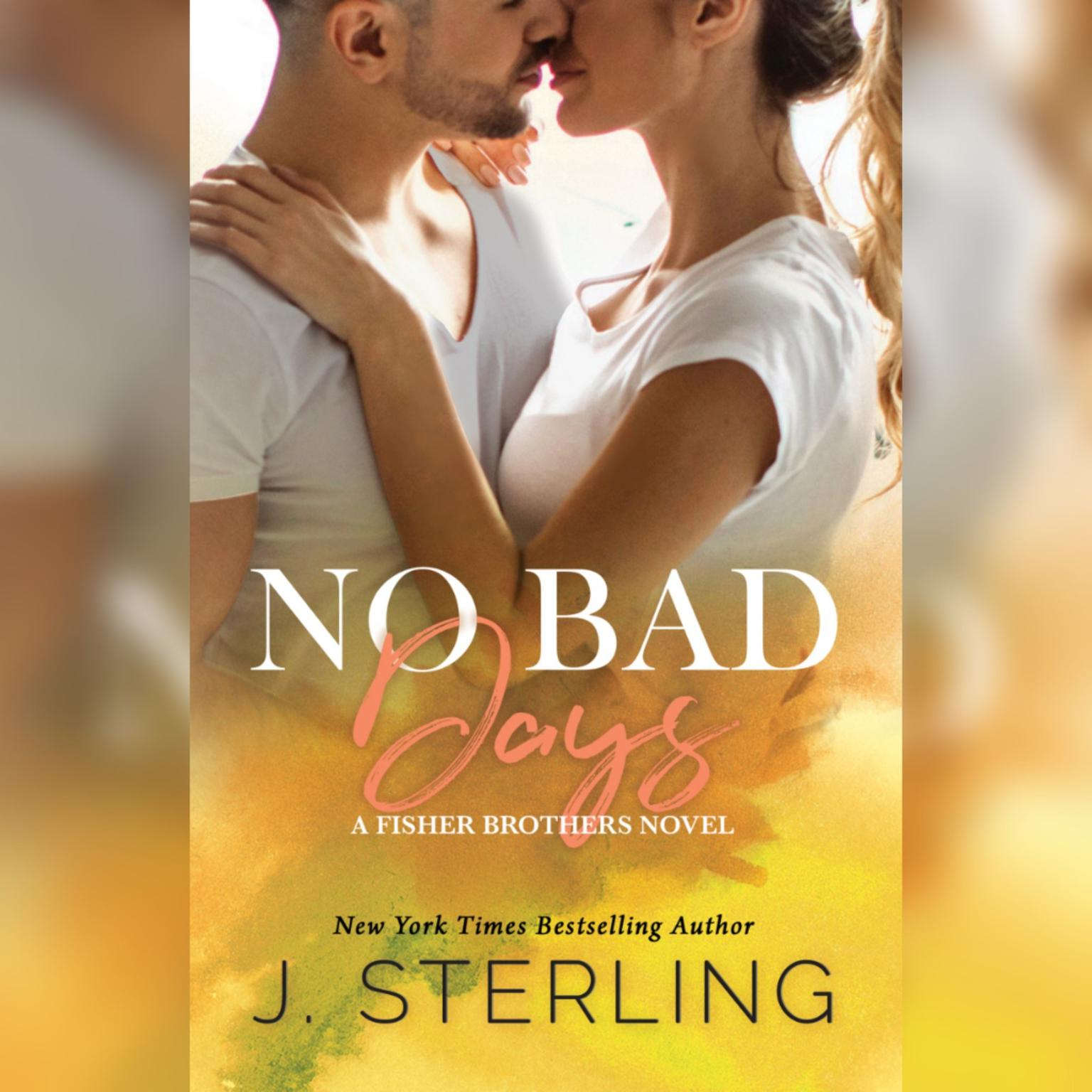 Printable No Bad Days: A Fisher Brothers Novel Audiobook Cover Art