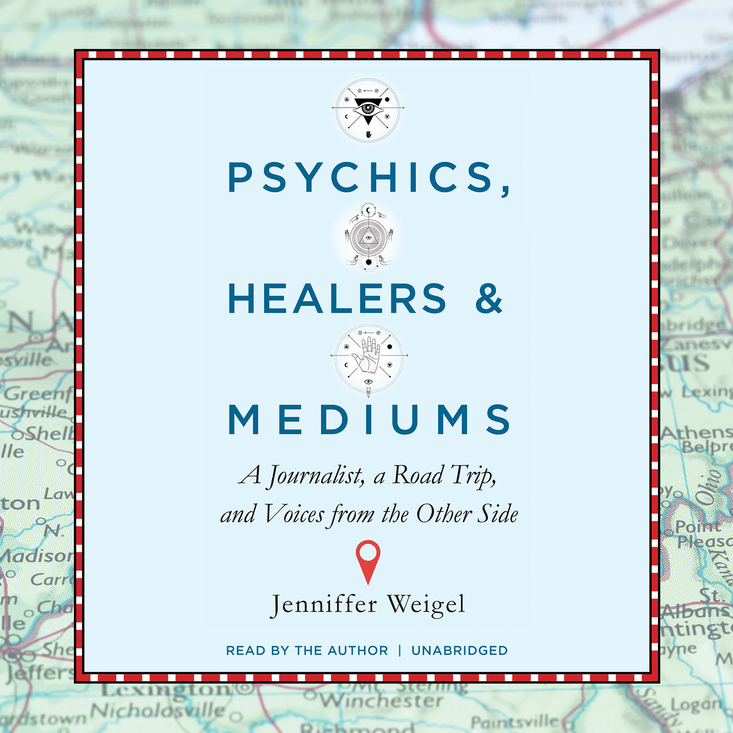 Printable Psychics, Healers, and Mediums: A Journalist, a Road Trip, and Voices from the Other Side Audiobook Cover Art