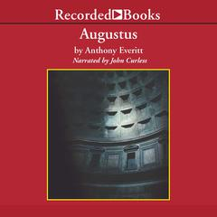 Augustus: The Life of Romes First Emperor Audiobook, by Anthony Everitt