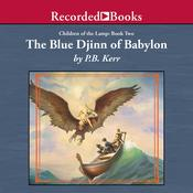The Blue Djinn of Babylon Audiobook, by P. B. Kerr