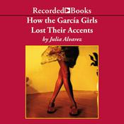 How the Garcia Girls Lost Their Accents Audiobook, by Julia Alvarez