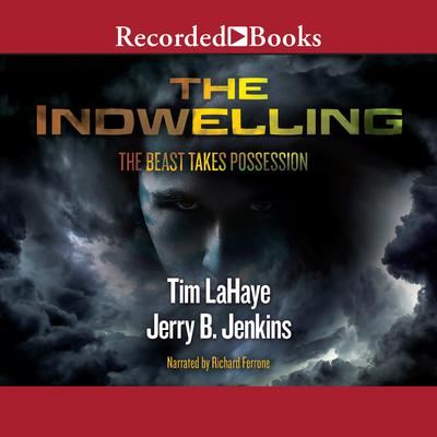 The Indwelling: The Beast Takes Possession: The Beast Takes Possession Audiobook, by Jerry B. Jenkins