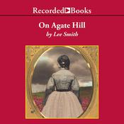 On Agate Hill Audiobook, by Lee Smith