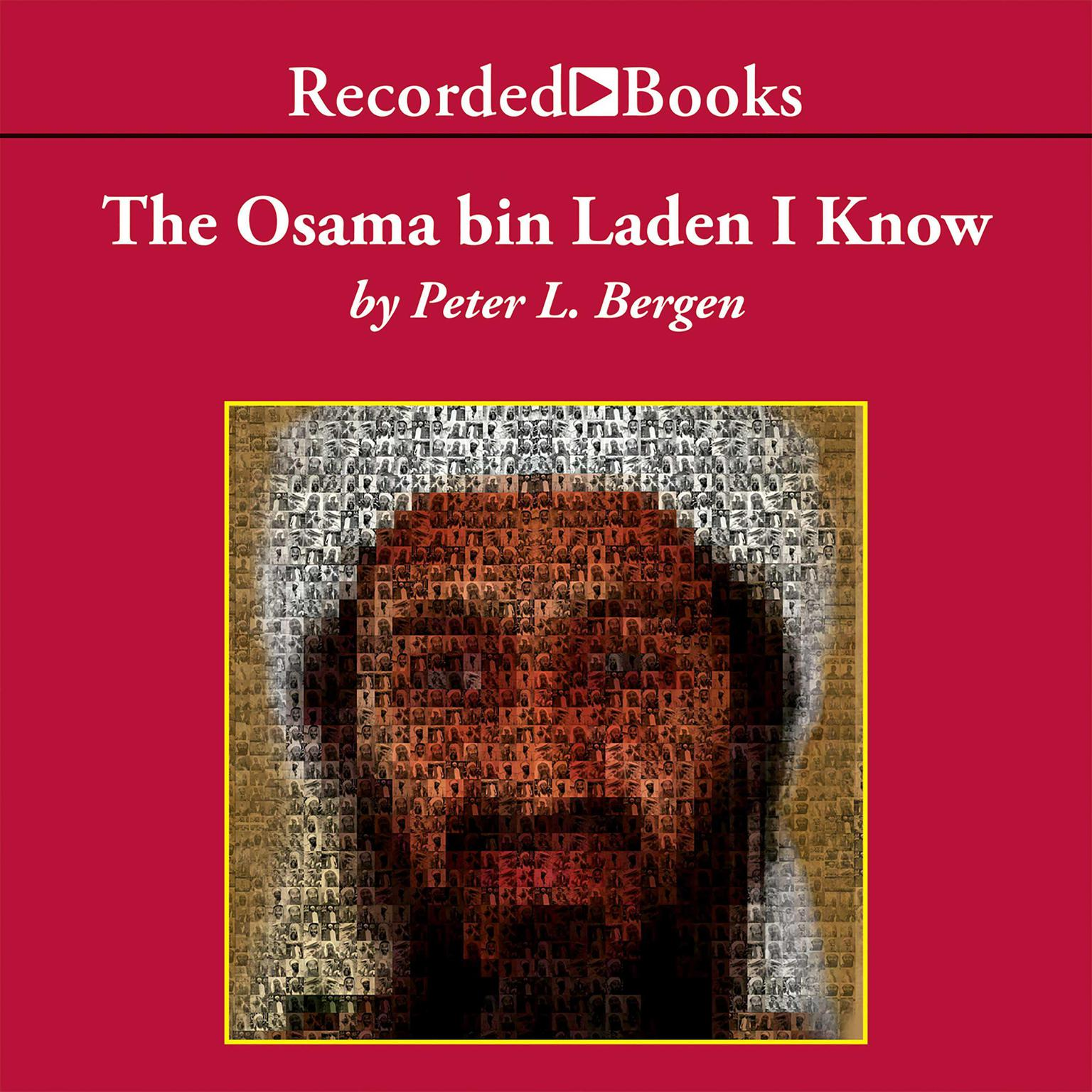 Printable The Osama bin Laden I Know: An Oral History of al Qaeda's Leader Audiobook Cover Art