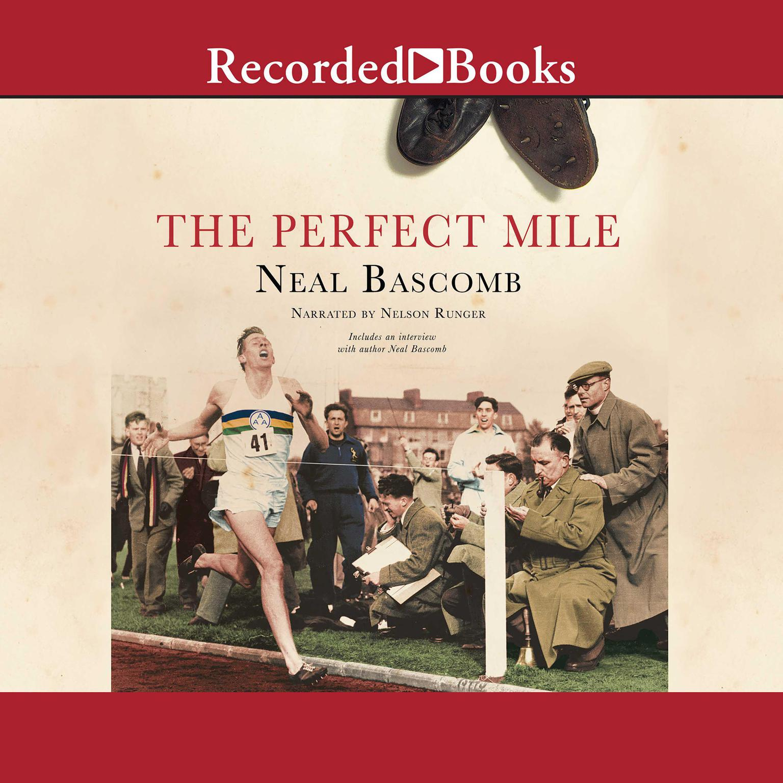 The Perfect Mile: Three Athletes. One Goal. And Less Than Four Minutes to Achieve It Audiobook, by Neal Bascomb