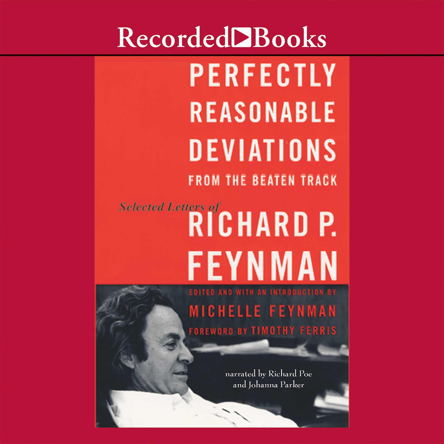 Printable Perfectly Reasonable Deviations from the Beaten Track: The Letters of Richard P. Feynman Audiobook Cover Art
