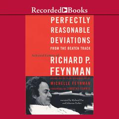 Perfectly Reasonable Deviations from the Beaten Track: The Letters of Richard P. Feynman Audiobook, by