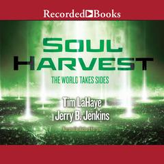 Soul Harvest: The World Takes Sides Audiobook, by Jerry B. Jenkins, Tim LaHaye