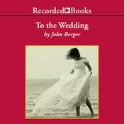To the Wedding, by John Berger