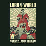 Lord of the World Audiobook, by Robert Hugh Benson