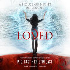 Loved Audiobook, by Kristin Cast, P. C. Cast