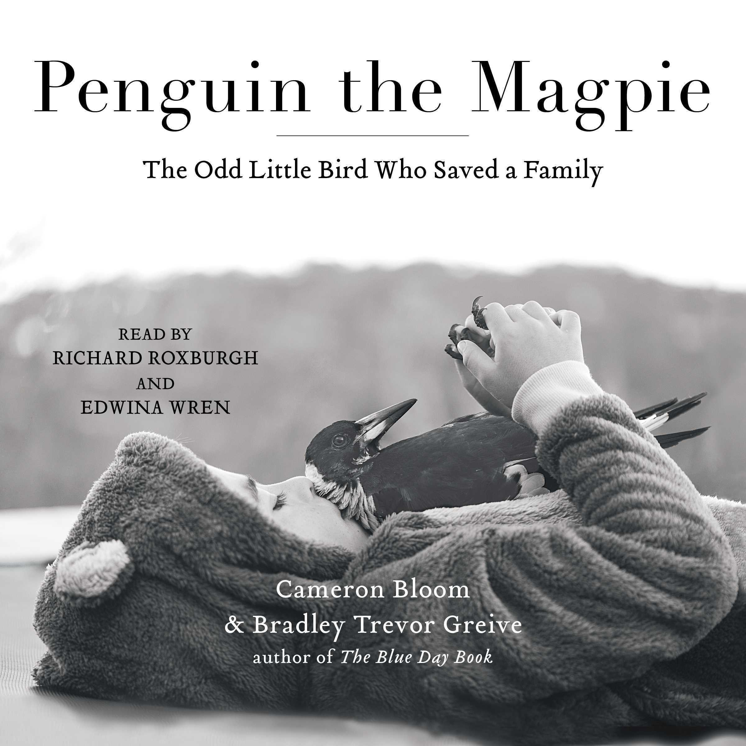 Printable Penguin the Magpie: The Odd Little Bird Who Saved a Family Audiobook Cover Art
