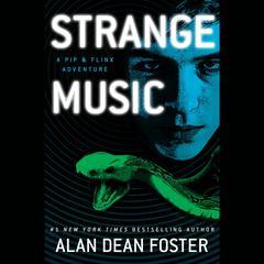 Strange Music: A Pip & Flinx Adventure Audiobook, by Alan Dean Foster