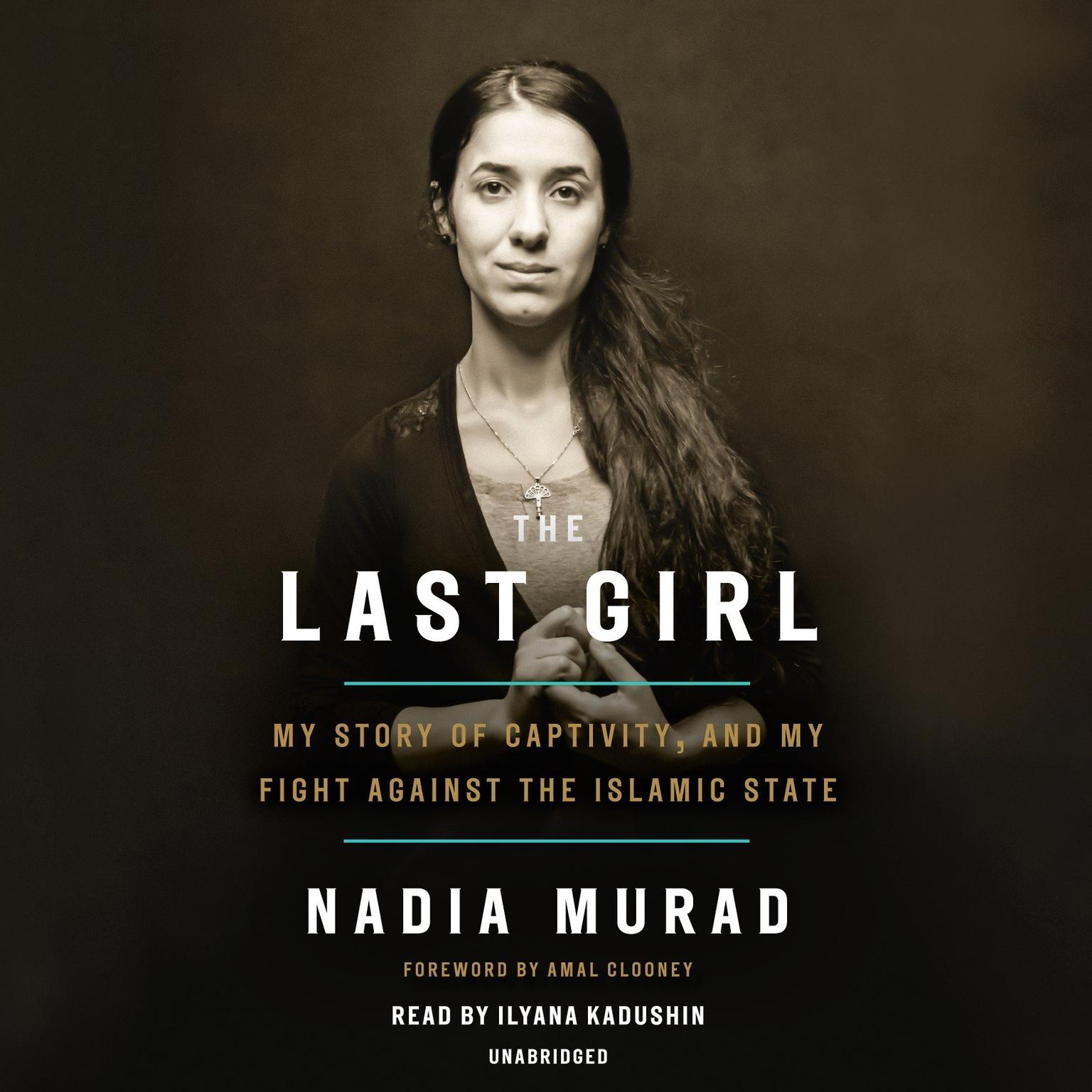 Printable The Last Girl: My Story of Captivity, and My Fight against the Islamic State Audiobook Cover Art