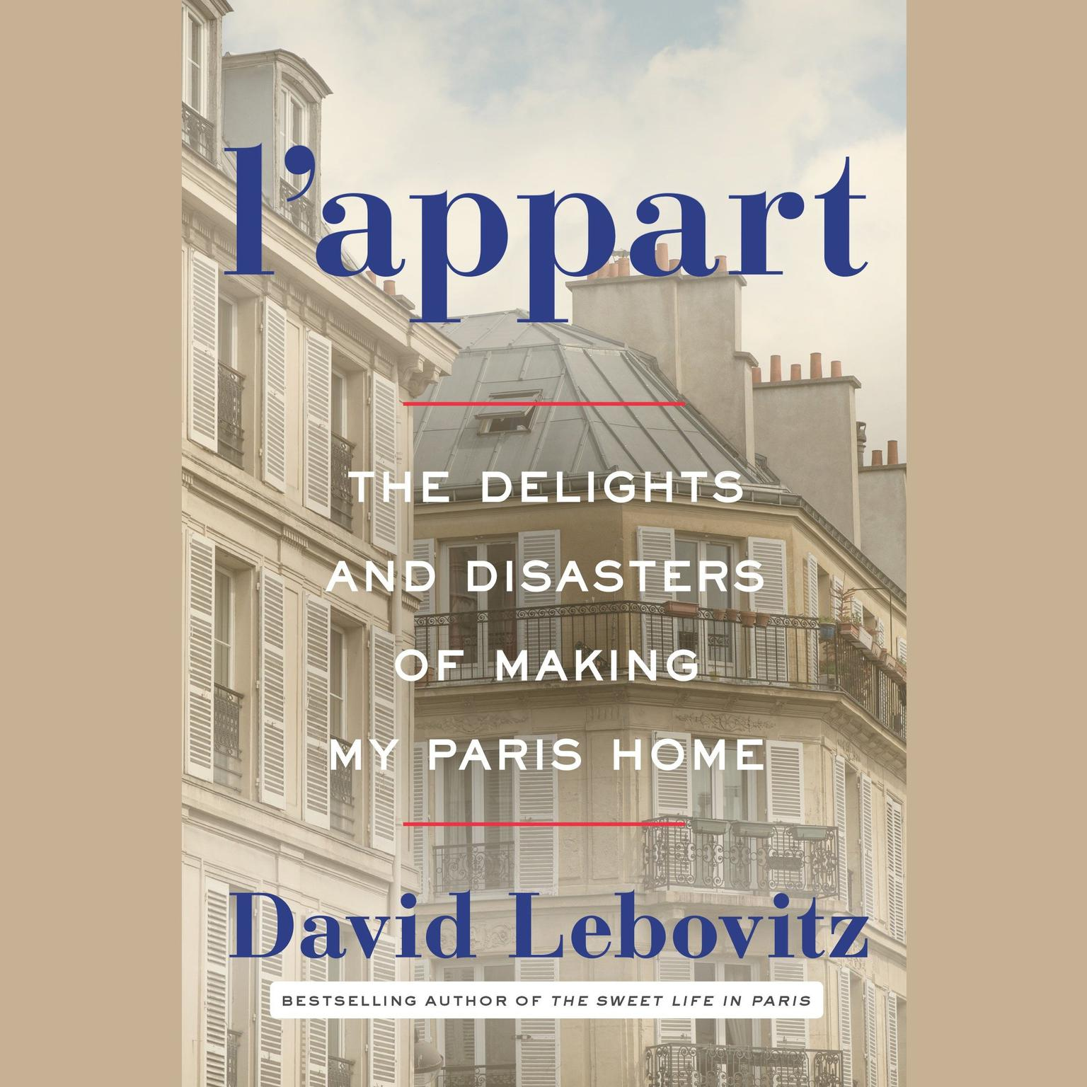 Printable L'Appart: The Delights and Disasters of Making My Paris Home Audiobook Cover Art