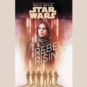 Star Wars Rebel Rising Audiobook, by Beth Revis