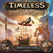 Timeless: Diego and the Rangers of the Vastlantic Audiobook, by Armand Baltazar