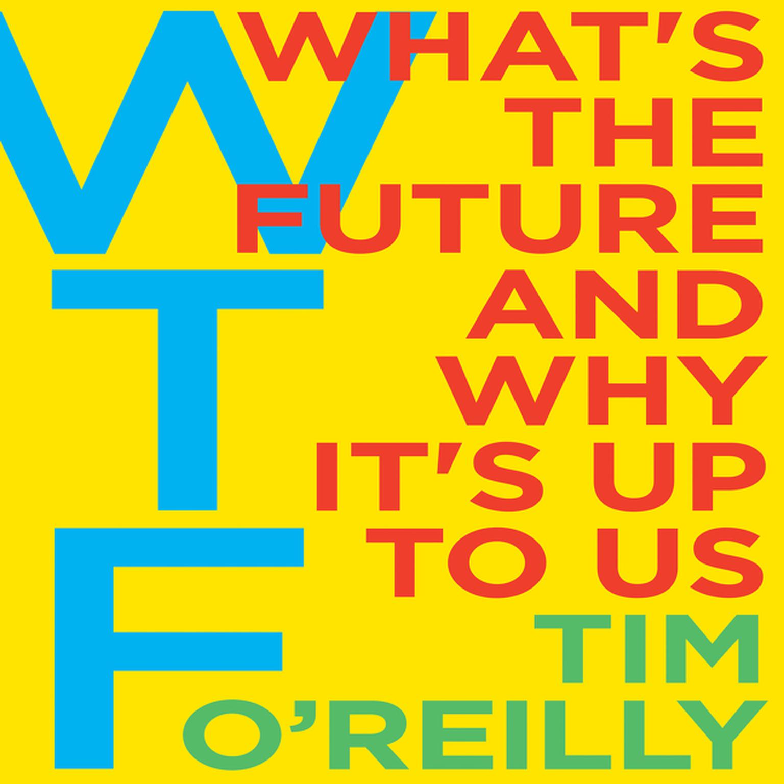 Printable WTF?: What's the Future and Why It's Up to Us Audiobook Cover Art