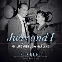 Judy and I: My Life with Judy Garland Audiobook, by Sid Luft