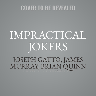 Impractical Jokers: The Book Audiobook, by James Murray