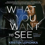 What You Want to See Audiobook, by Kristen Lepionka