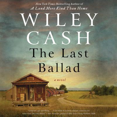 The Last Ballad: A Novel Audiobook, by Wiley Cash