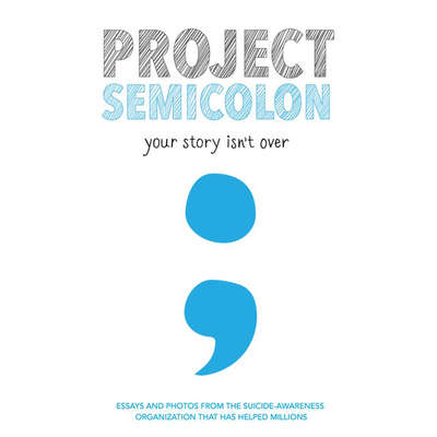 Project Semicolon: Your Story Isn't Over Audiobook, by Amy Bleuel