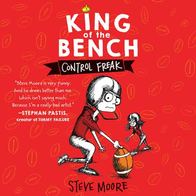 King of the Bench: Control Freak Audiobook, by Steve Moore