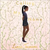 Calling My Name Audiobook, by Liara Tamani