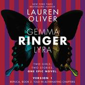 Ringer: Replica, Book 2. Told in Alternating Chapters Audiobook, by Lauren Oliver