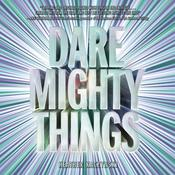 Dare Mighty Things Audiobook, by Heather Kaczynski