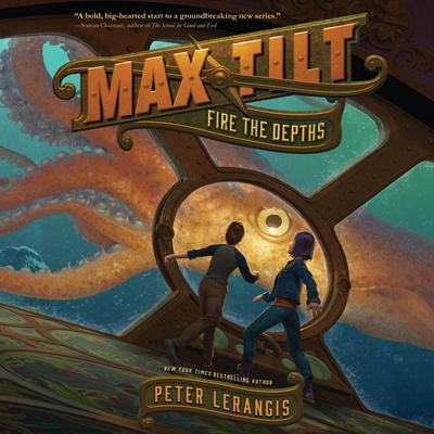 Max Tilt: Fire the Depths Audiobook, by Peter Lerangis