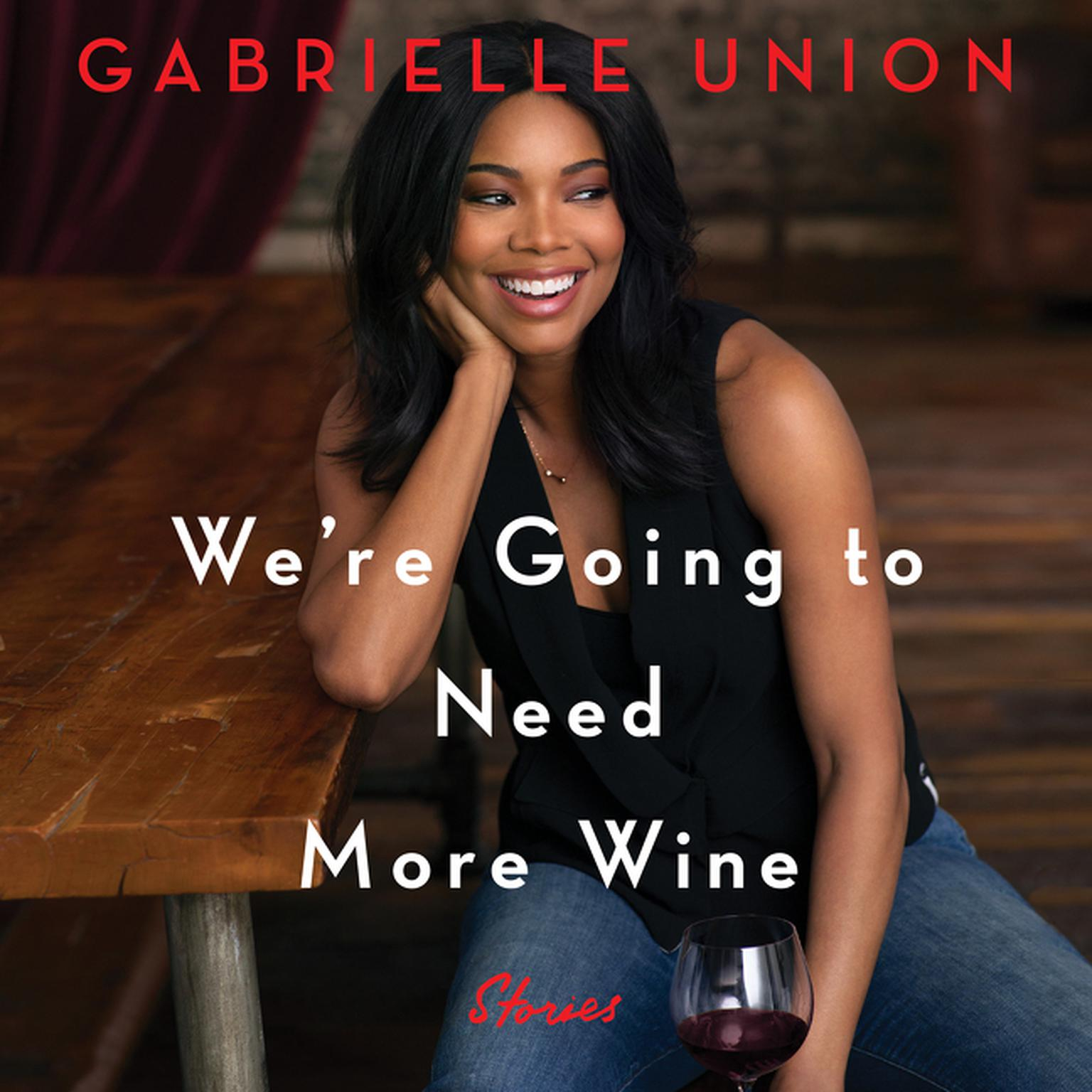 Printable We're Going to Need More Wine: Stories That Are Funny, Complicated, and True Audiobook Cover Art