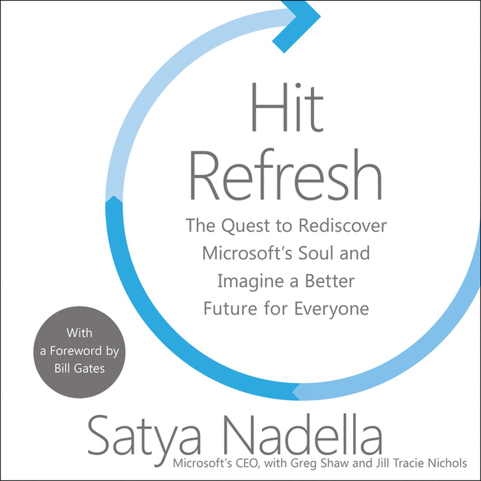 Printable Hit Refresh: The Quest to Rediscover Microsoft's Soul and Imagine a Better Future for Everyone Audiobook Cover Art